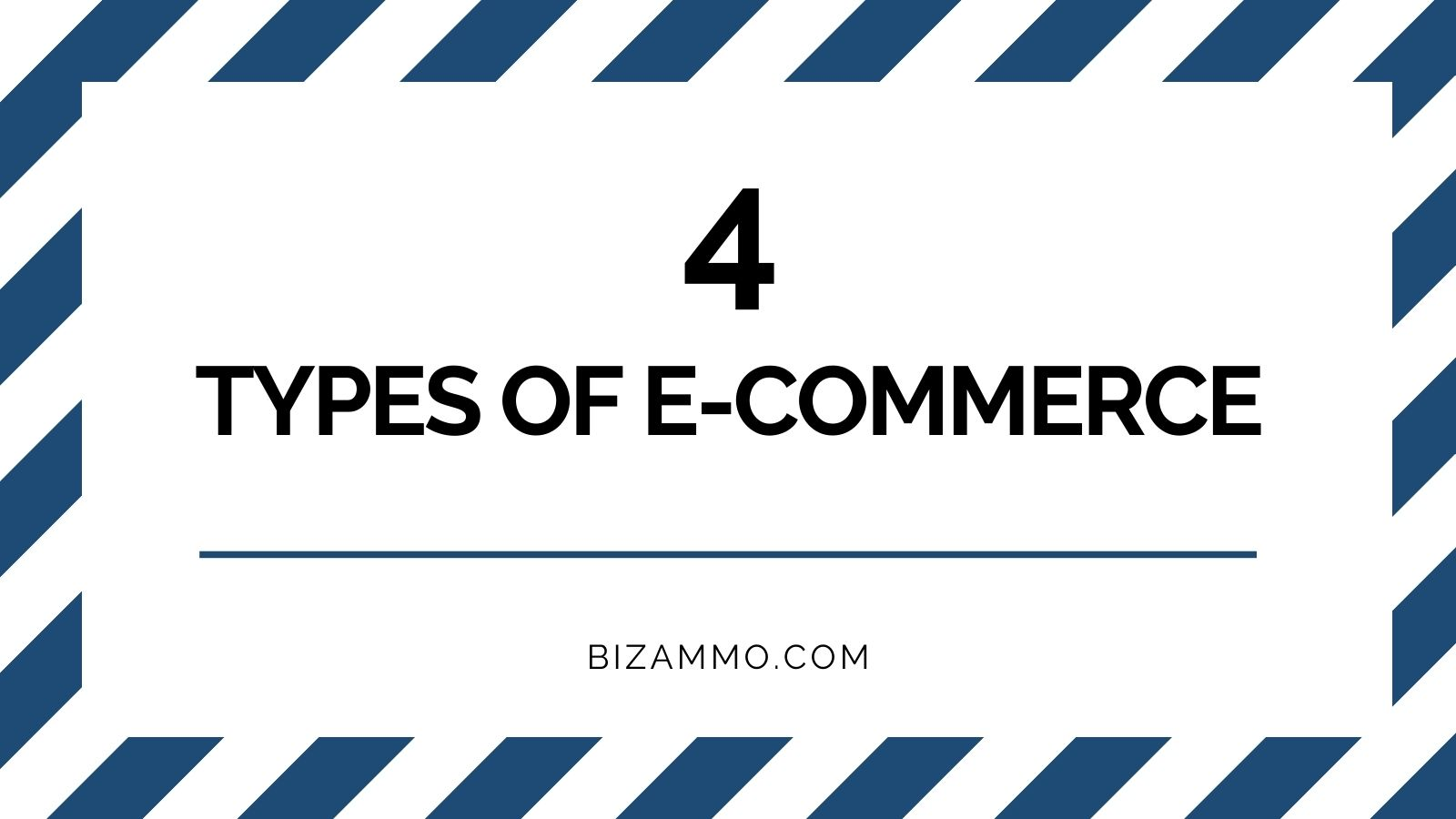 4 Types of E-commerce - BizAmmo.com
